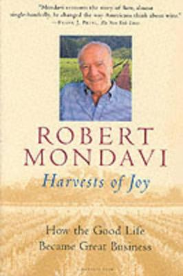 Harvests of Joy by Robert G. Mondavi
