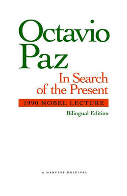 In Search of the Present by Octavio Paz