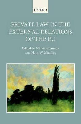Private Law in the External Relations of the EU by Marise Cremona
