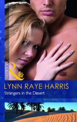 Strangers In The Desert by Lynn Raye Harris