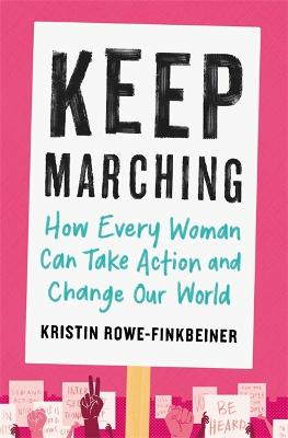 Keep Marching by Kristin Rowe-Finkbeiner
