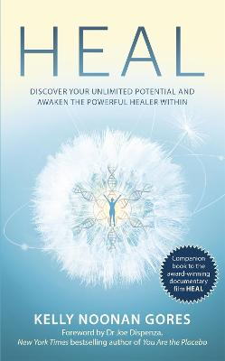 Heal: Discover your unlimited potential and awaken the powerful healer within book