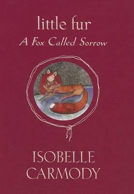 A Fox Called Sorrow by Isobelle Carmody