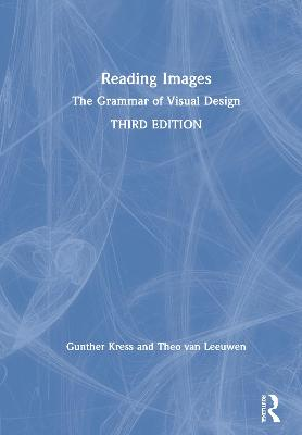Reading Images: The Grammar of Visual Design by Gunther Kress