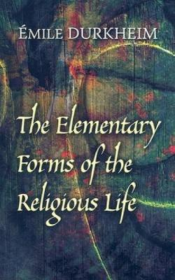 Elementary Forms of the Religious Life book