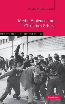 Media Violence and Christian Ethics book