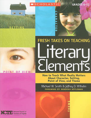 Fresh Takes on Teaching Literary Elements by National Council of Teachers of English