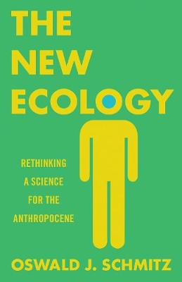 The New Ecology by Oswald J. Schmitz