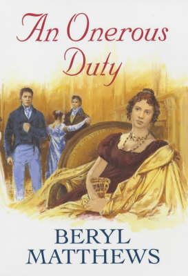 An Onerous Duty by Beryl Matthews