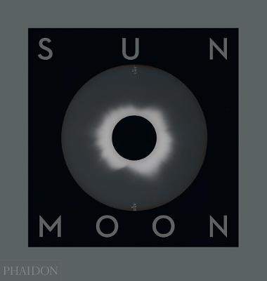 Sun and Moon: A Story of Astronomy, Photography and Cartography by Mark Holborn