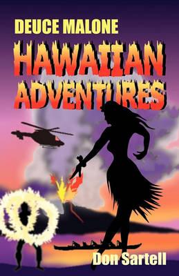 Deuce Malone Hawaiian Adventures by Don Sartell