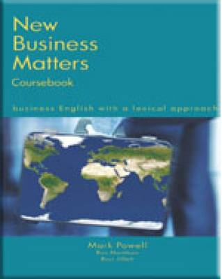 New Business Matters: Business English with a Lexical Approach by Mark Powell