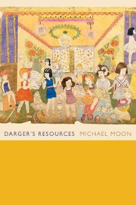 Darger's Resources by Michael Moon