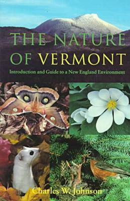 The Nature of Vermont by Charles W. Johnson