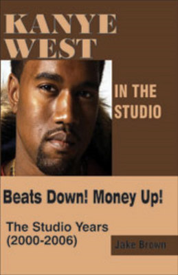 Kanye West in the Studio by Jake Brown