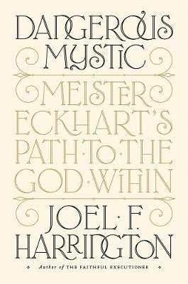Dangerous Mystic by Joel F. Harrington