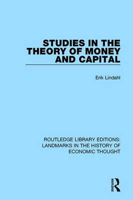 Studies in the Theory of Money and Capital by Erik Lindahl