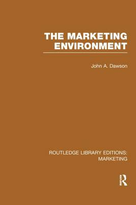 The Marketing Environment by John A. Dawson