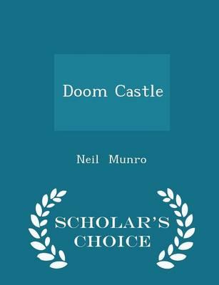 Doom Castle - Scholar's Choice Edition by Neil Munro