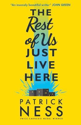 Rest of Us Just Live Here by Patrick Ness