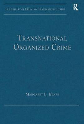 Transnational Organized Crime by Margaret E. Beare