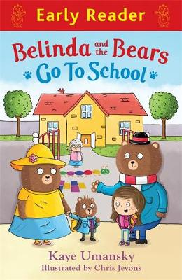 Early Reader: Belinda and the Bears go to School by Kaye Umansky