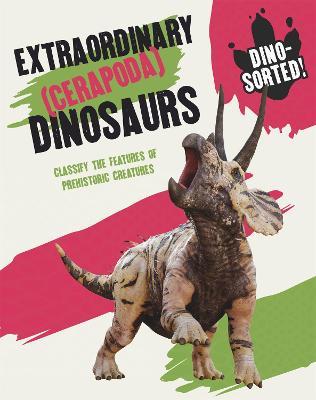Dino-sorted!: Extraordinary (Cerapoda) Dinosaurs book