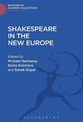 Shakespeare In The New Europe by Boika Sokolova