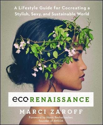 ECOrenaissance by Marci Zaroff