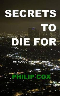 A Secret to Die for by Philip Cox