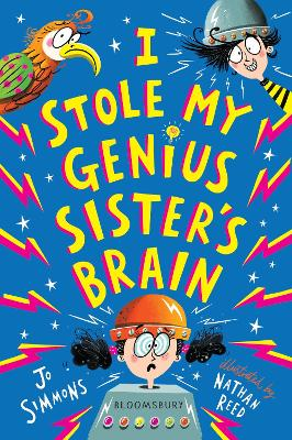 I Stole My Genius Sister's Brain: I Swapped My Brother On The Internet by Jo Simmons