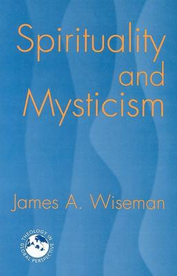 Spirituality and Mysticism by James A. Wiseman
