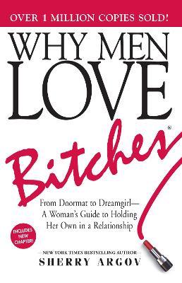Why Men Love Bitches by Sherry Argov