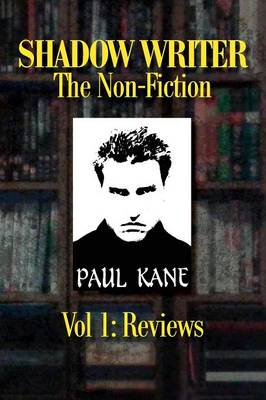 Shadow Writer - The Non-Fiction Vol. 1 by Professor of English Paul Kane