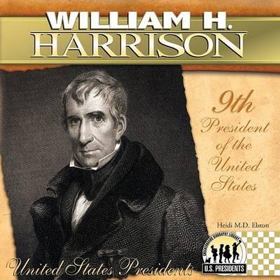 William H. Harrison by Heidi M D Elston