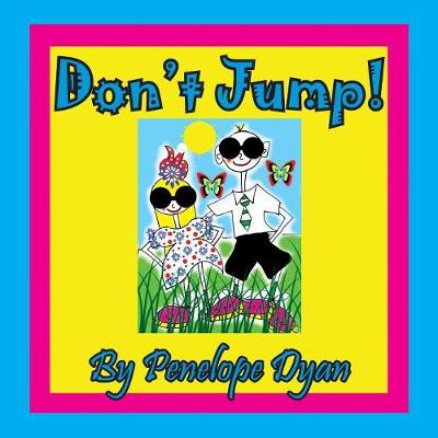 Don't Jump! by Penelope Dyan