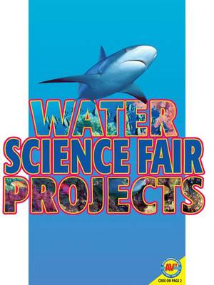 Science Fair Projects: Water Science Fair Projects by Jordan McGill