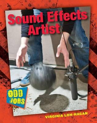 Sound Effects Artist by Virginia Loh-Hagan