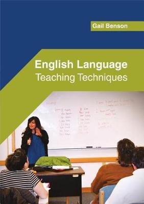 English Language: Teaching Techniques by Gail Benson