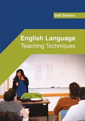 English Language: Teaching Techniques by Gail Benson