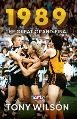 1989: The Great Grand Final by Tony Wilson