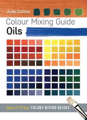 Colour Mixing Guide: Oils book