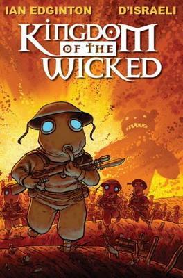 Kingdom of the Wicked by Ian Edginton