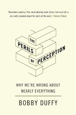 The Perils of Perception by Bobby Duffy