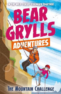 A Bear Grylls Adventure 10: The Mountain Challenge by Bear Grylls