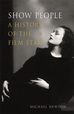 Show People: A History of the Film Star book