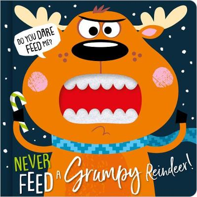 Never Feed A Grumpy Reindeer book