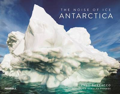 The Noise of Ice: Antarctica by Enzo Barracco