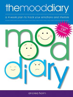 The Mood Diary: A 4-Week Plan to Track Your Emotions and Lifestyle by Andrea Harrn