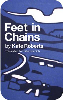 Feet in Chains by Kate Roberts